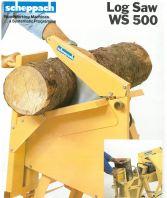 SCHEPPACH LOG SAW, MODEL: WS 500 (GERMANY)