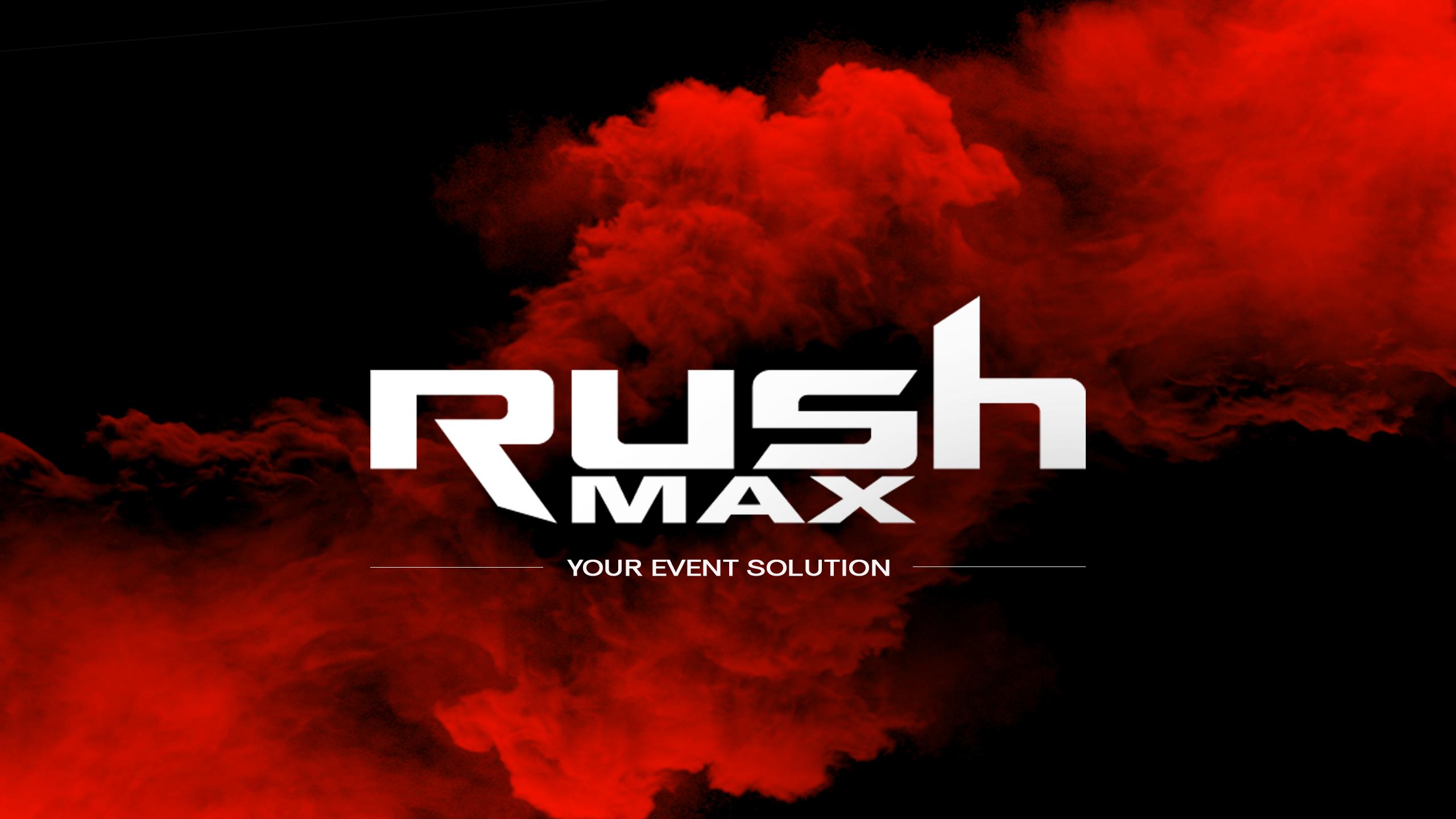 Rush Max Event
