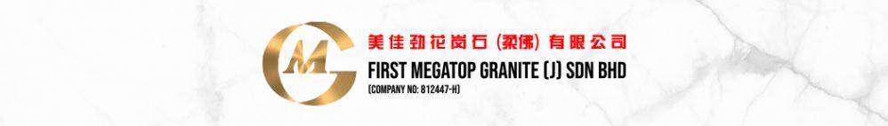 First Megatop Granite (J) Sdn Bhd