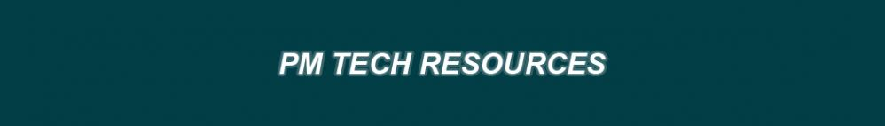 PM Tech Resources