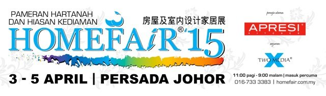 Home Fair 2015 coming soon. 5 - 7 April from 11am - 9pm at Persada Johor.