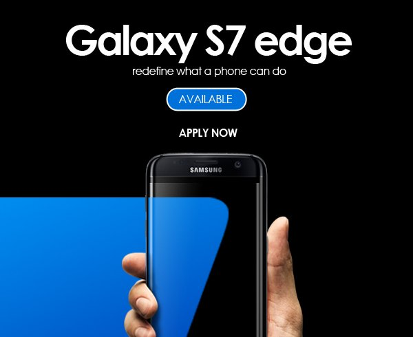 Samsung S7 Edge Available Now