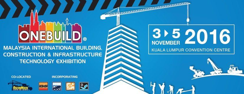 OneBuild 2016 - Malaysia International Building, Construction & Infrastructure Technology Exhibition